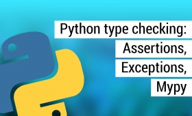 Python type checking: Assertions, exceptions, Mypy